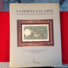 Catálogos y Libros de Monedas: LA PESETA Y EL ARTE, EDIT. SCRIPTUM 2001, 239 PAGINAS, ENCUADERNADO EN TAPA DURA CON SOBRECUBIERTA.. Lote 201604127