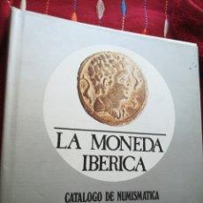 Catálogos e Livros de Moedas: LA MONEDA IBÉRICA CATÁLOGO DE NUMISMATIC A IBÉRICA E IBERO ROMANA ANTONIO M DE GUADAN 358 PÁGINAS. Lote 202413883