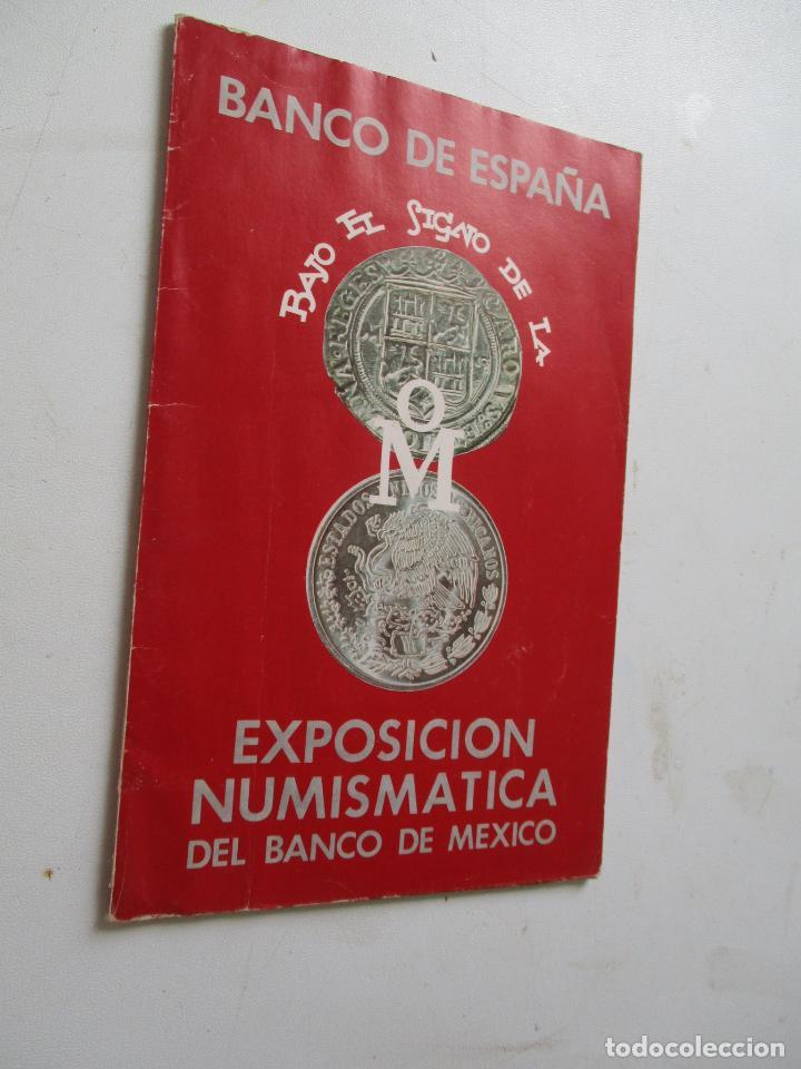 BANCO DE ESPAÑA, BAJO EL SIGNO DE LA OM.-EXPOSICIÓN NUMISMATICA DEL BANCO DE MEXICO-1978-FOLLETO (Numismática - Catálogos y Libros)