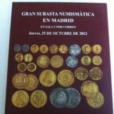 Catálogos y Libros de Monedas: CATÁLOGO SUBASTA - 25 0CT.2012 -122 PÁGINAS - TAPA DURA. Lote 204743447