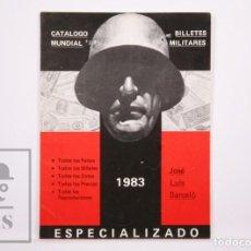 Catálogos y Libros de Monedas: CATÁLOGO DE NOTAFILIA MUNDIAL ESPECIALIZADO, BILLETES MILITARES. JOSÉ LUIS BARCELÓ - AÑO 1983. Lote 205775212