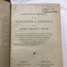 Catálogos y Libros de Monedas: INDICADOR MANUAL DE LA NUMISMATICA ESPAÑOLA -ALVARO CAMPANER- 1891 575P.-ENC. HOLANDESA-BUEN ESTADO. Lote 205805790