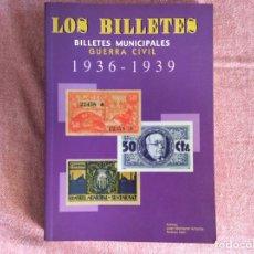 Catálogos y Libros de Monedas: LIBRO CATÁLOGO LOS BILLETES MUNICIPALES GUERRA CIVIL. JUAN MONTANER Y ANDREU GARÍ. EDICIÓN 2002. Lote 206869565