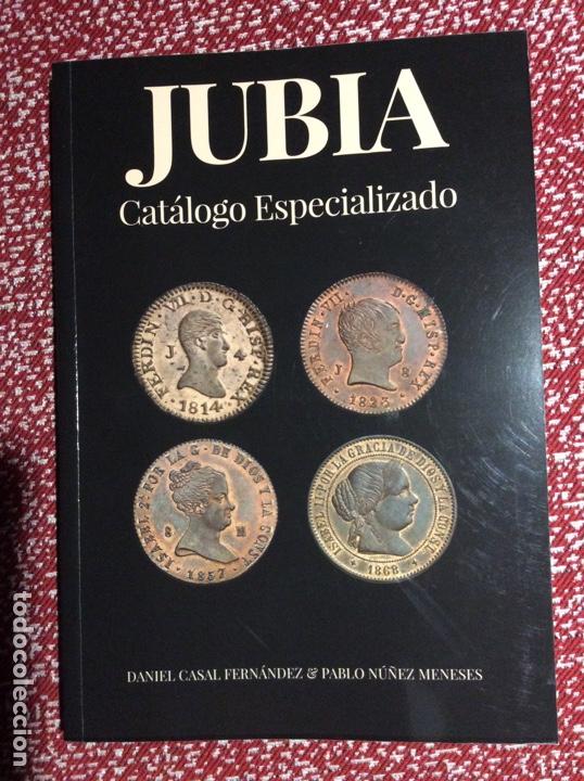 JUBIA CATÁLOGO ESPECIALIZADO. DANIEL CASAL Y PABLO NÚÑEZ (Numismática - Catálogos y Libros)