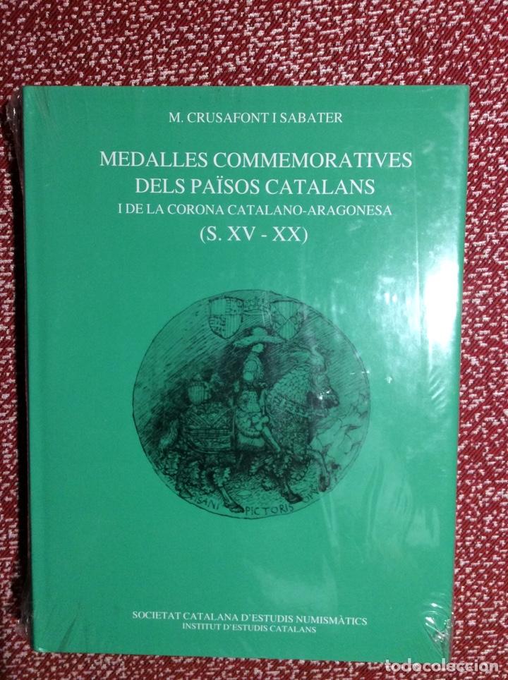 MEDALLES COMMEMORATIVES DELS PAÏSOS CATALANS. M. CRUSAFONT I SABATER. (Numismática - Catálogos y Libros)