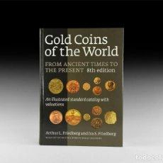Catálogos y Libros de Monedas: FRIEDBERG - GOLD COINS OF THE WORLD. REEDICIÓN 2009. 8 EDICIÓN. NUEVO SIN USAR 766 PÁGINAS TAPA DURA. Lote 207113816