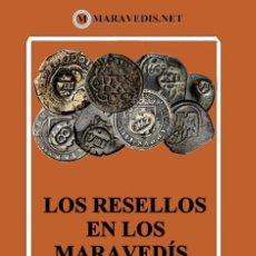 Catalogues et Livres de Monnaies: LOS RESELLOS EN LOS MARAVEDÍS DEL SIGLO XVII. Lote 209961433