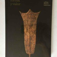 Catálogos y Libros de Monedas: FORMA Y VALOR. MONEDAS AFRICANAS TRADICIONALES (2008) CATÁLOGO. 1ª EDICIÓN ¡ORIGINAL!. Lote 210153696