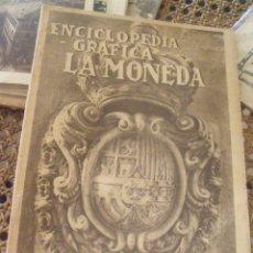 Catálogos y Libros de Monedas: ENCICLOPEDIA GRAFICA LA MONEDA. Lote 210407435