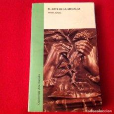 Catálogos y Libros de Monedas: EL ARTE DE LA MEDALLA, DE MARK JONES, EDIT. CÁTEDRA, 358 PÁGINAS, ENCUADERNADO EN RÚSTICA,. Lote 210449762