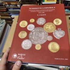 Catálogos y Libros de Monedas: NUMISMÁTICA ESPAÑOLA. CATÁLOGO TODAS MONEDAS EMITIDAS REYES CATÓLICOS HASTA JUAN CARLOS I .1747 2001. Lote 210617181