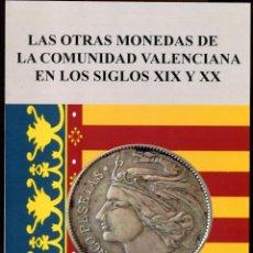 Catálogos y Libros de Monedas: FICHAS - LAS OTRAS MONEDAS DE LA COMUNIDAD VALENCIANA - GUIA-CATALOGO - GRAN FORMATO. Lote 211459129