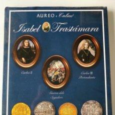 Catálogos y Libros de Monedas: ISABEL TRASTÁMARA. AUREO & CALICO. SUBASTA PUBLICA. BARCELONA 14 DICIEMBRE 2017. PAGS: 136. Lote 212011713