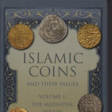 Catálogos y Libros de Monedas: ISLAMIC COINS AND THEIR VALUES. VOLUME 1: THE MEDIAEVAL PERIOD. Lote 212498356