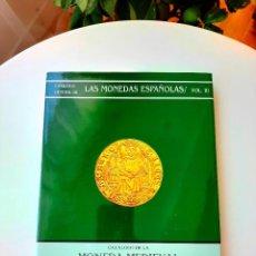 Catálogos y Libros de Monedas: MONEDA MEDIEVAL CASTELLANO-LEONESA.Y. LA MONEDA DE ORO EN LOS REINOS DE CASTILLA Y LEÓN, S. XII-XV. Lote 213290717