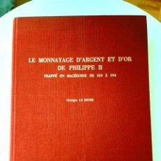Catálogos y Libros de Monedas: LE MONNAYAGE D'ARGENT ET D'OR DE PHILIPPE II FRAPPE EN MACEDOINE DE 359 A 294. LE RIDER. 1977. Lote 212883930