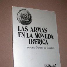 Catálogos y Libros de Monedas: LAS ARMAS EN LA MONEDA IBÉRICA. A. M. GUADÁN. NUMINTER, 1979. CUADERNOS DE NUMISMÁTICA 1. Lote 214742071