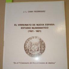 Cataloghi e Libri di Monete: EL VIRREINATO DE NUEVA ESPAÑA:ESTUDIO NUMISMÁTICO 1521-1821. J.L. CAMY RODRÍGUEZ.. Lote 214755548