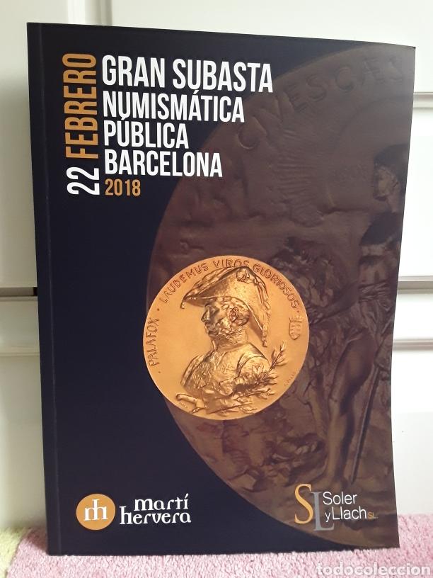 CATALOGO SUBASTA DE MARTI HERVERA Y SOLER Y LLACH. FEBRERO 2018. (Numismática - Catálogos y Libros)