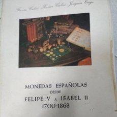 Catálogos y Libros de Monedas: MONEDAS ESPAÑOLAS DESDE FELIPE V A ISABEL II. 1700-1868. Lote 215623798