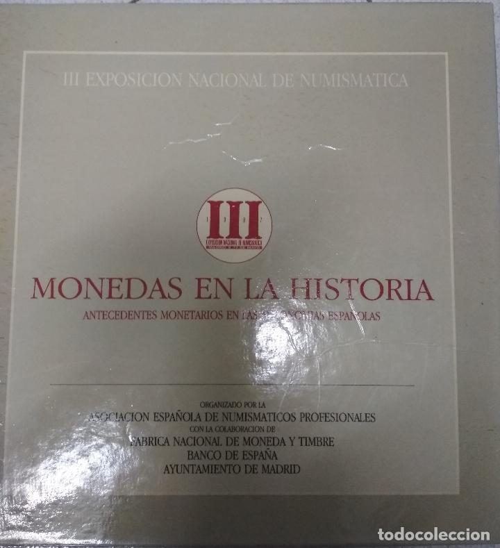 MONEDAS EN LA HISTORIA. III EXPOSIC. NAC. DE NUMISMATICA. ANTECEDENTES MONETARIOS EN LAS AUTONOMIAS (Numismática - Catálogos y Libros)