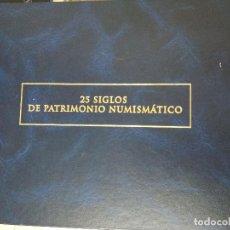 Catálogos y Libros de Monedas: 25 SIGLOS DE PATRIMONIO NUMISMATICO. ALBUM Y FICHAS.. Lote 215663330