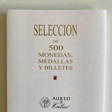 Catálogos y Libros de Monedas: SELECCION DE 500 MONEDAS, MEDALLAS Y BILLETES AUREO 8 MARZO 2018. Lote 215947940