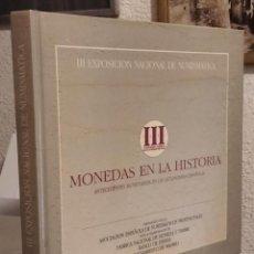 Catalogues et Livres de Monnaies: MONEDAS EN LA HISTORIA. ANTECEDENTES MONETARIOS EN LAS AUTONOMÍAS ESPAÑOLAS. III EXPOSICIÓN NACIONAL. Lote 215956765