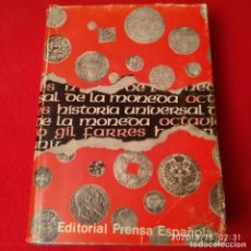 Catálogos y Libros de Monedas: HISTORIA UNIVERSAL DE LA MONEDA, DE OCTAVIO GIL FARRES, EDIT. PRENSA ESPAÑOLA 1974, 288 PAGINAS. 32. Lote 217760008
