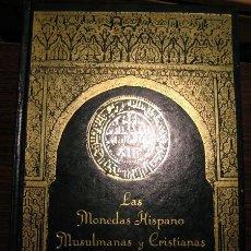 Catálogos y Libros de Monedas: LAS MONEDAS HISPANO MUSULMANAS Y CRISTIANAS 711-1981, DE CARLOS CASTÁN Y JUAN R. CAYÓN. Lote 217980780