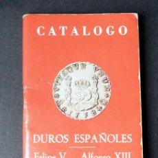 Catálogos e Livros de Moedas: CATALOGO DE MONEDAS:DUROS ESPAÑOLES. FELIPE V - ALFONSO XIII. AÑO 1979. Lote 218433626
