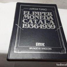 Catálogos y Libros de Monedas: EL PAPER MONEDA CATALA 1936 1939. Lote 218770595