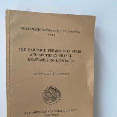 Catálogos y Libros de Monedas: THE BARBARIC TREMISSIS IN SPAIN AND SOUTHERN FRANCE , NEW YORK 1964 , CATALOGO MONEDAS. Lote 219190765