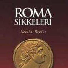 Catálogos y Libros de Monedas: ROMA SIKKELERI [=ROMAN COINS]. BY NEZAHAT BAYDUR.. Lote 219365403