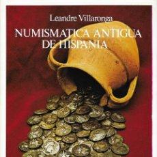 Catálogos e Livros de Moedas: LEANDRE VILLARONGA. NUMISMÁTICA ANTIGUA DE HISPANIA. INICIACIÓN A SU ESTUDIO.. Lote 240470345