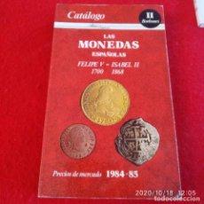 Catálogos y Libros de Monedas: CATÁLOGO DE LAS MONEDAS ESPAÑOLAS DE FELIPE VI A ISABEL II, 1700-1868. Lote 221449762
