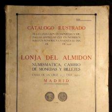 Cataloghi e Libri di Monete: LONJA DEL ALMIDÓN. NUMISMÁTICA. CATÁLOGO ILUSTRADO. MADRID. 1936.. Lote 222448111