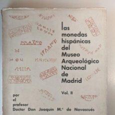 Catálogos y Libros de Monedas: LAS MONEDAS HISPANICAS DEL MUSEO ARQUEOLOGICO NACIONAL VOL II - JOAQUIN NAVASCUES. Lote 222458091