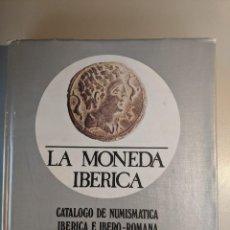Catálogos y Libros de Monedas: LA MONEDA IBERICA CATALOGO NUMISTATICA INERICA E IBERO-ROMANA ANTONIO M.DE GUADAN. Lote 222458697