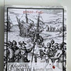 Catálogos y Libros de Monedas: GASPAR DE PORTOLÀ VOLUMEN II COLOMBIA-GUATEMALA SUBASTA AUREO 25 ENERO 2018. Lote 222630183
