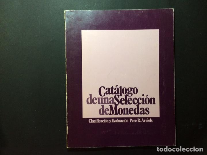 CATÁLOGO DE UNA SELECCIÓN DE MONEDAS. PERE R. ARRIOLS (Numismática - Catálogos y Libros)
