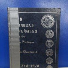 Catálogos y Libros de Monedas: LIBRO CATALOGO LAS MONEDAS ESPAÑOLAS DESDE DON PELAYO HASTA JUAN CARLOS I 718 1978. Lote 224222965
