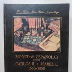 Catálogos y Libros de Monedas: NUMISMÁTICA LIBRO CATÁLOGO MONEDAS ESPAÑOLAS DESDE CARLOS II A ISABEL II 1978 ESCUDOS ORO. Lote 224313450