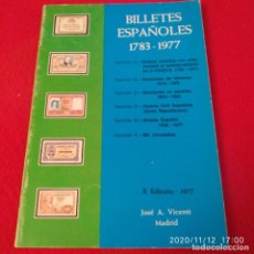 Catálogos y Libros de Monedas: CATÅLOGO DE BILLETES ESPAÑOLES 1783 - 1977, DE JOSÉ A. VICENTI, 1977, BUEN EJEMPLAR.. Lote 224338367
