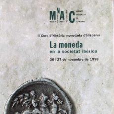 Catálogos y Libros de Monedas: LA MONEDA EN LA SOCIETAT IBERICA II CURS D'HISTORIA MONETARIA D'HISPANIA - RARO. Lote 227463600