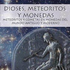 Catálogos e Livros de Moedas: LIBRO DIOSES, METEORITOS Y MONEDAS - PUBLICACIÓN, NOVIEMBRE DE 2020 -MISCELANEA NUMISMATICA 1. Lote 227727540
