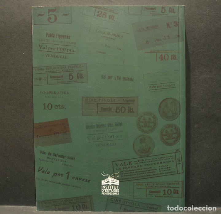 Catálogos y Libros de Monedas: CATÁLOGO EL PAPER MONEDA AL BAIX PENEDÈS DURANT LA GUERRA CIVIL 1936 - 1939 ISIDRE AYMERICH I BERNAL - Foto 2 - 230260785