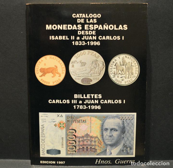 CATÁLOGO DE LAS MONEDAS ESPAÑOLAS DESDE ISABEL II A JUAN CARLOS I HERMANOS GUERRA (Numismática - Catálogos y Libros)