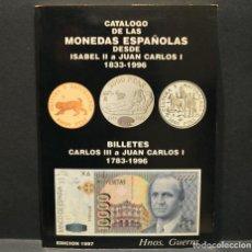 Catálogos y Libros de Monedas: CATÁLOGO DE LAS MONEDAS ESPAÑOLAS DESDE ISABEL II A JUAN CARLOS I HERMANOS GUERRA. Lote 230262605