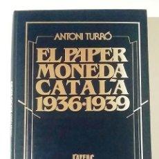 """Catálogos y Libros de Monedas: CATÁLOGO """"EL PAPER MONEDA CATALÀ 1936-1939"""" FIRMADO POR EL AUTOR ANTONI TURRÓ,MUY RARO. Lote 230829780"""
